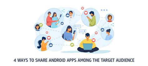 4 Ways to Share Android Apps among the Target Audience