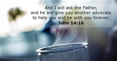 February 16, 2018 - Bible verse of the day - John 14:16