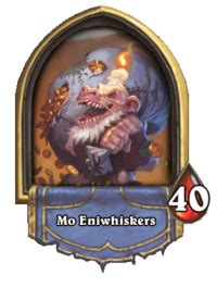 Mo Eniwhiskers - Hearthstone Wiki